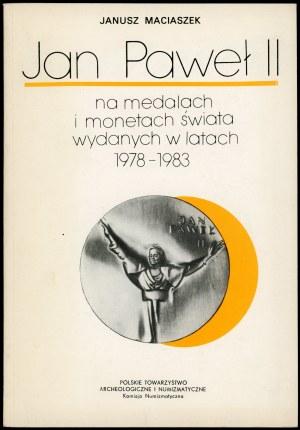 Maciaszek Janusz. Jan Paweł II na medalach i monetach świata wydanych w latach 1978-1983.