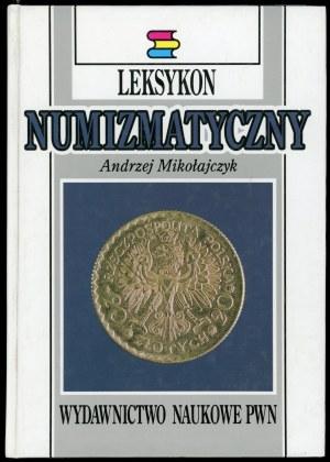 Mikołajczyk Andrzej. Leksykon numizmatyczny.