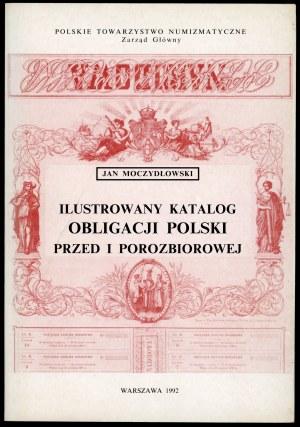 Moczydłowski Jan. Ilustrowany katalog obligacji polskich przed i porozbiorowej