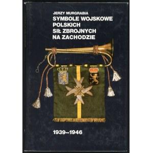 Murgrabia Jerzy. Symbole wojskowe Polskich Sił Zbrojnych na Zachodzie 1939-1946.