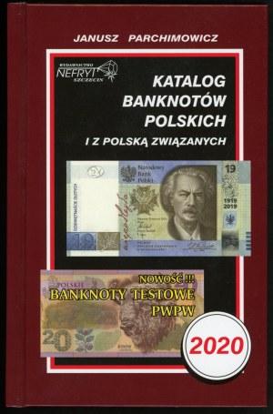 Parchimowicz Janusz. Katalog banknotów polskich i z Polską związanych 2020