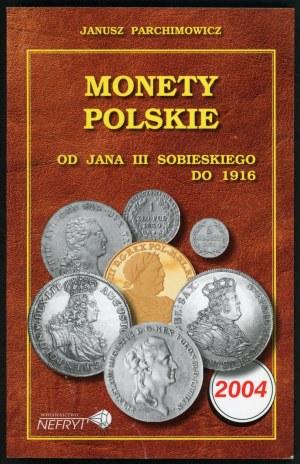 Parchimowicz Janusz. Monety polskie od Jana III Sobieskiego do 1916. 2004