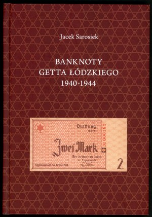 Sarosiek Jacek. Banknoty Getta Łódzkiego 1940-1944.