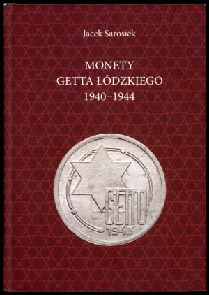 Sarosiek Jacek. Monety Getta Łódzkiego 1940-1944