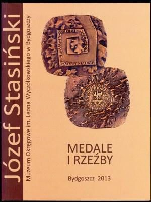 Stasiński Józef, Borowczak Irena. Józef Stasiński medale i rzeźby.
