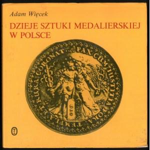Więcek Adam. Dzieje sztuki medalierskiej w Polsce.