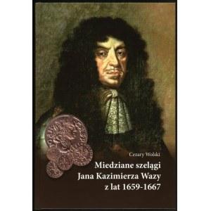 Wolski Cezary. Miedziane szelągi Jana Kazimierza Wazy z lat 1659-1667 + dwie monety