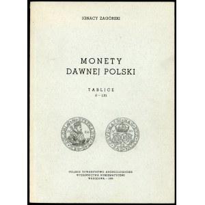 Zagórski Ignacy. Monety dawnej Polski (teksty i tablice) reedycja.