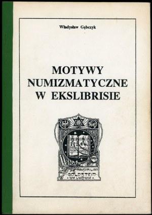 Gębczyk, Władysław - Motywy numizmatyczne w ekslibrisie. Polskie ekslibrisy numizmatyczne.