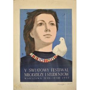 Wojciech FANGOR (1922-2015), Plakat V Światowego Festiwalu Młodzieży i Studentów (1955)
