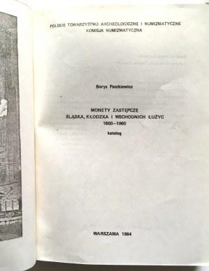Borys Paszkiewicz, Katalog, Monety zastępcze śląska, Kłodzka i wschodnich Łużyc 1800- 1960