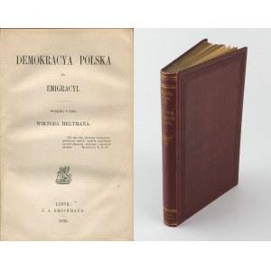 HELTMAN Wiktor - Demokracya polska na emigracyi. Wyjątki z pism [Lipsk 1866]