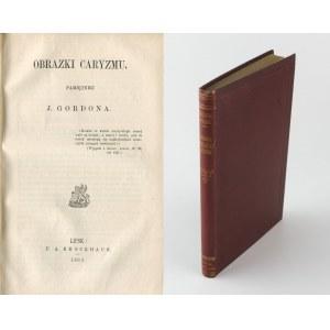 GORDON Jakub - Obrazki caryzmu. Pamiętniki [Lipsk 1863]