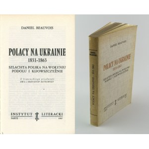 [kresy] BEAUVOIS Daniel - Polacy na Ukrainie 1831-1863. Szlachta polska na Wołyniu, Podolu i Kijowszczyźnie [Paryż 1987]