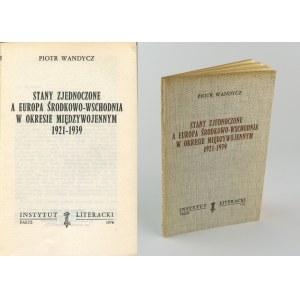 WANDYCZ Piotr - Stany Zjednoczone a Europa środkowo-wschodnia w okresie międzywojennym 1921-1939 [Paryż 1962]