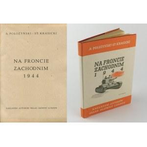 KRASICKI Stanisław, POŁOŻYŃSKI Antoni - Na froncie zachodnim 1944 [Londyn 1946]