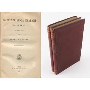 GILLER Agaton - Podróż więźnia etapami do Syberyi w roku 1854 [Lipsk 1866]