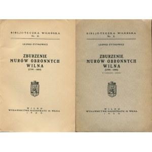 ŻYTKOWICZ Leonid - Zburzenie murów obronnych Wilna (1799-1805) [Wilno 1933]