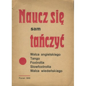 Naucz się sam tańczyć walca angielskiego, tanga, foxtrotta, slowfoxtrotta, walca wiedeńskiego [1946]