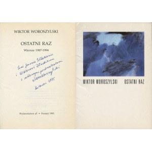 WOROSZYLSKI Wiktor - Ostatni raz [wydanie pierwsze 1995] [AUTOGRAF I DEDYKACJA AUTORA DLA JOANNY POLLAKÓWNY I WIKTORA DŁUSKIEGO]