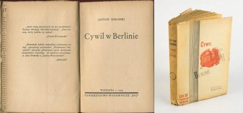 SOBAŃSKI Antoni - Cywil w Berlinie [wydanie pierwsze 1934] [okł. Tadeusz Gronowski]