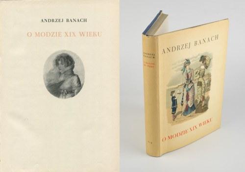 BANACH Andrzej - O modzie XIX wieku [wydanie pierwsze 1957]