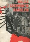 KNICKERBROCKER H. R. - Walka z czerwonym handlem. Państwowy monopol sowiecki handlu zagranicznego. Praktyki i rezultaty [1932] [okł. Mieczysław Berman]