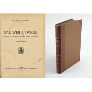 SIKORSKI Władysław - Nad Wisłą i Wkrą. Studium z polsko-rosyjskiej wojny 1920 roku [1928]