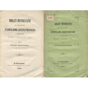 MIECZKOWSKI Domicjan - Obrazy historyczne z czasów Stanisława Leszczyńskiego z odcieniami obyczaju i charakteru ludzi [1861]