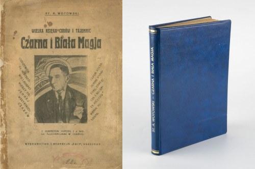 [spirytyzm, okultyzm] WOTOWSKI Stanisław Antoni - Wielka księga cudów i tajemnic. Czarna i biała magja [1928]