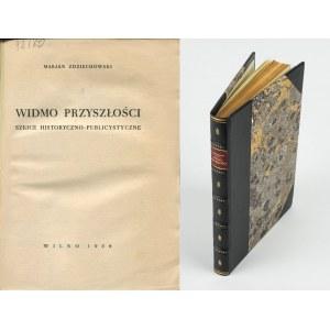 ZDZIECHOWSKI Marian - Widmo przyszłości. Szkice historyczno-publicystyczne [Wilno 1939]