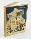 WASYLEWSKI Stanisław - Na Śląsku Opolskim [1937]