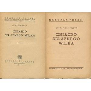 [Wilno] HULEWICZ Witold - Gniazdo żelaznego wilka [wydanie pierwsze 1936]