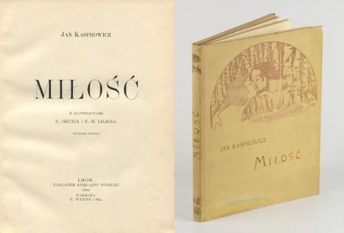 KASPROWICZ Jan - Miłość [1902] [il. Edward Okuń i E. M. Lilien]