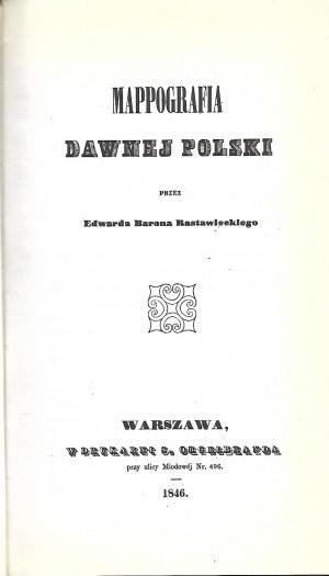 Rastawiecki Edward MAPPOGRAFIA DAWNEJ POLSKI