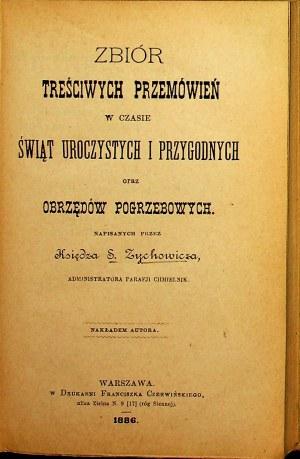 Zychowicz ZBIÓR TREŚCIWYCH PRZEMÓWIEŃ W CZASIE ŚWIĄT UROCZYSTYCH I PRZYGODNYCH ORAZ OBRZĘDÓW POGRZEBOWYCH, wyd.1886
