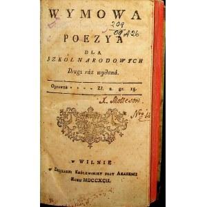 Piramowicz Grzegorz WYMOWA POEZYA DLA SZKOŁ NARODOWYCH, Wilno 1792