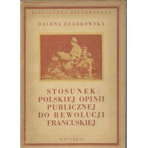 Rzadkowska REWOLUCJA FRANCUSKA STOSUNEK POLSKIEJ OPINII PUBLICZNEJ DO REWOLUCJI FRANCUSKIEJ, wyd.1948