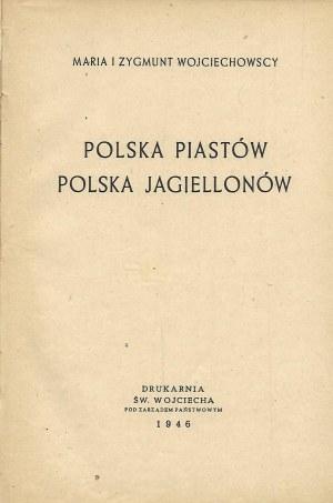Wojciechowscy Maria i Zygmunt POLSKA PIASTÓW POLSKA JAGIELLONÓW