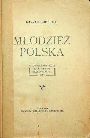 DUBIECKI Młodzież polska w Uniwersytecie Kijowskim przed rokiem 1863 Kijów 1909