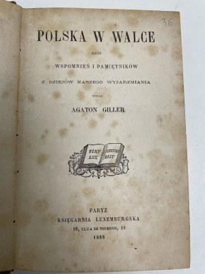 GILLER Agaton Polska w walce Zbiór wspomnień i pamiętników z dziejów naszego wyjarzmiania wydał... Paryż 1868