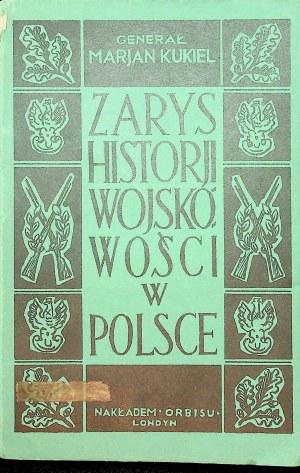 KUKIEL Marian Zarys historii wojskowości w Polsce Londyn 1949