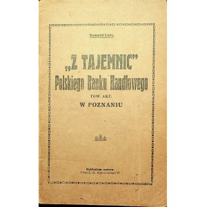 LIETZ Romuald - Z tajemnic Polskiego Banku Handlowego Poznań [1926]