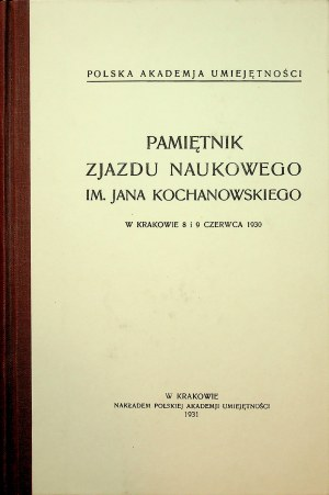 PAMIĘTNIK Zjazdu Naukowego im. Jana Kochanowskiego w Krakowie 8 i 9 czerwca 1930 Kraków 1931