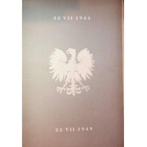 PIĘĆ lat POLSKI LUDOWEJ . 22 VII 1944 - 22 VII 1949.