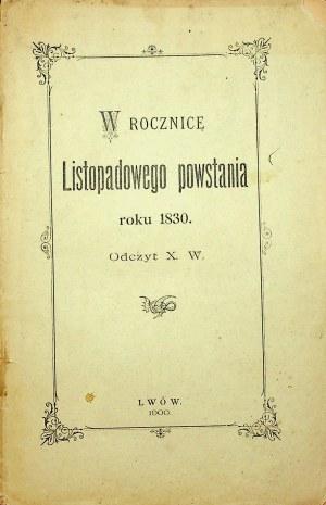 [POWSTANIE LISTOPADOWE] W rocznicę Listopadowego Powstania roku 1830. Odczyt X. W. Lwów 1900