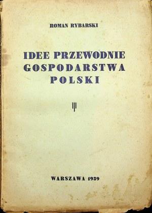 RYBARSKI Roman - Idee przewodnie gospodarstwa Polski. Warszawa 1939