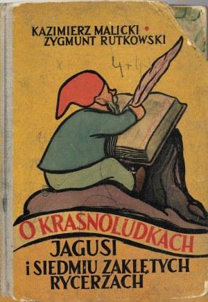 Malicki, Rutkowski O KRASNOLUDKACH JAGUSI I SIEDMIU ZAKLĘTYCH RYCERZACH il.Bogaczyk