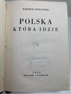 STPICZYŃSKI Wojciech - Polska która idzie. Warszawa 1929