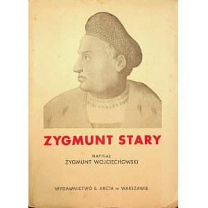 WOJCIECHOWSKI Zygmunt - Zygmunt Stary (1506-1548).